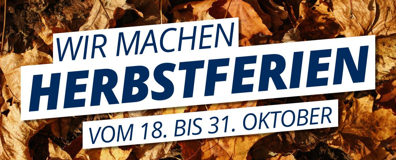 Wir machen Herbstferien vom 18. bis 31. Oktober
